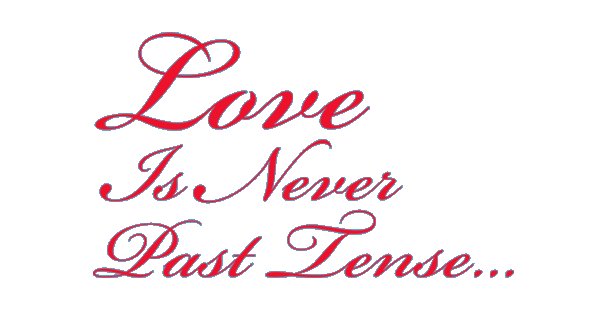 love is never past tense